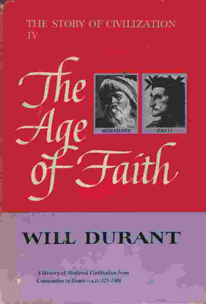 Image for THE AGE OF FAITH A History of Medieval Civilization from Constantine to Dante - AD 325-1300
