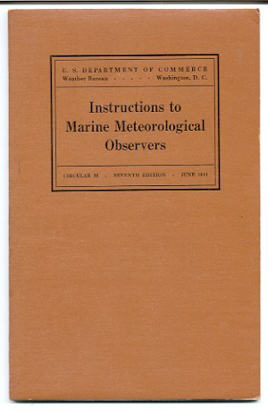 Image for INSTRUCTIONS TO MARINE METEOROLOGICAL OBSERVERS, CIRCULAR M, SEVENTH EDITION, JUNE 1941