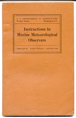 Image for INSTRUCTIONS TO MARINE METEOROLOGICAL OBSERVERS, CIRCULAR M, SIXTH EDITION, JANUARY 1938