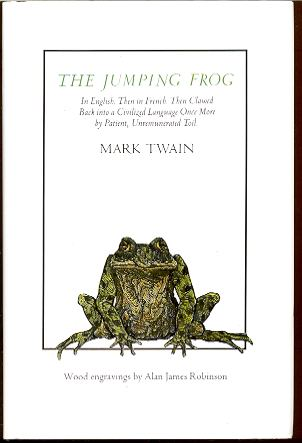 Image for THE JUMPING FROG In English. Then in French. Then Clawed Back Into a Civilized Language Once, More by Patient, Unremunerated Toil