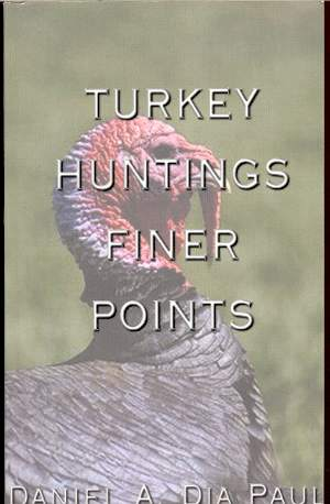 Image for TURKEY HUNTINGS FINER POINTS