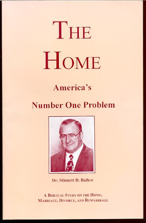 Image for THE HOME - AMERICA'S NUMBER ONE PROBLEM A Biblical Study on the Home, Marriage, Divorce, and Remarriage