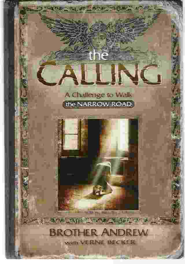 Image for THE CALLING: A CHALLENGE TO WALK THE NARROW ROAD