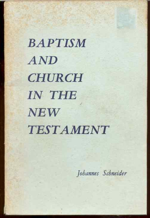 Image for BAPTISM AND CHURCH IN THE NEW TESTAMENT