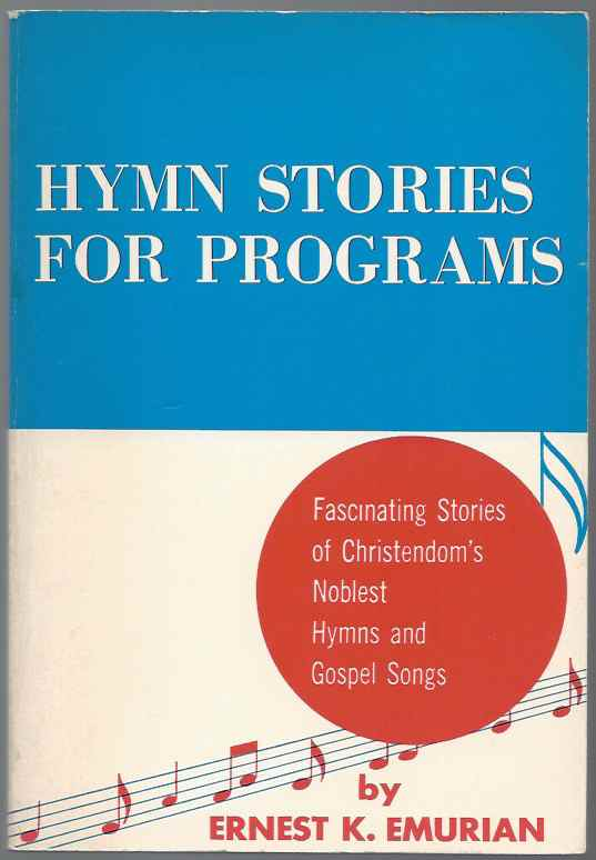 Image for HYMN STORIES FOR PROGRAMS Fascinating Stories of Christendom's Noblest Hymns and Gospel Songs