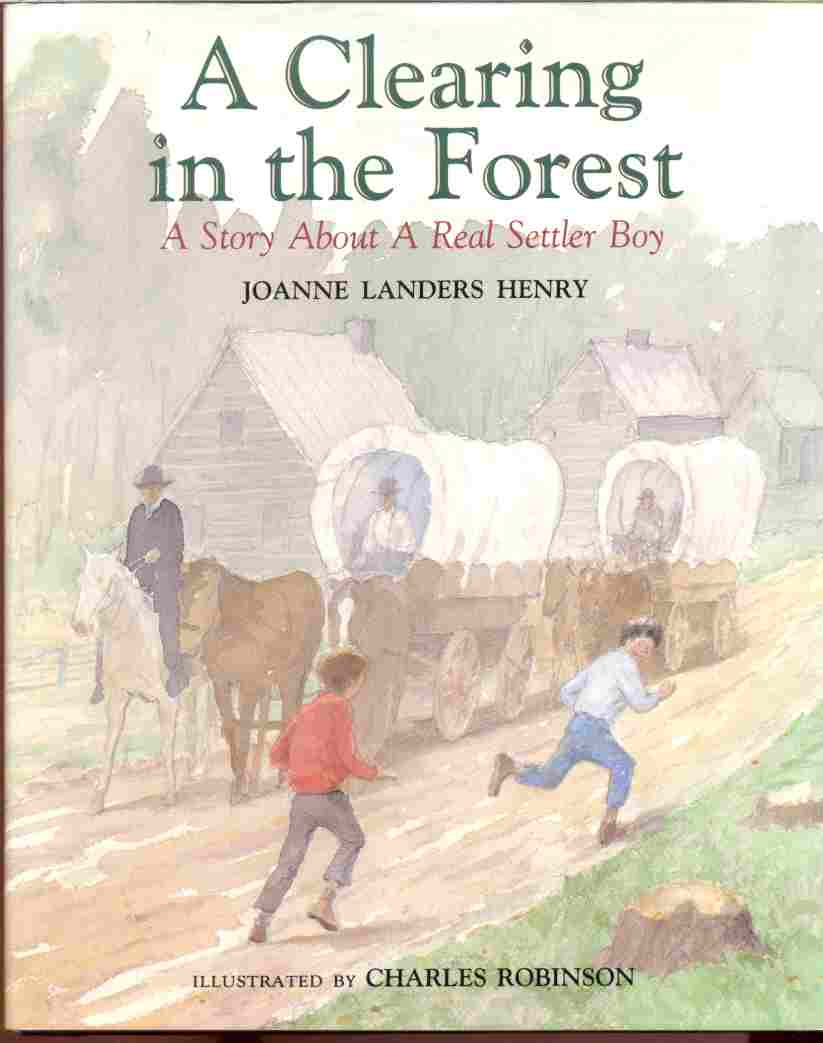 Image for A CLEARING IN THE FOREST  A Story About a Real Settler Boy