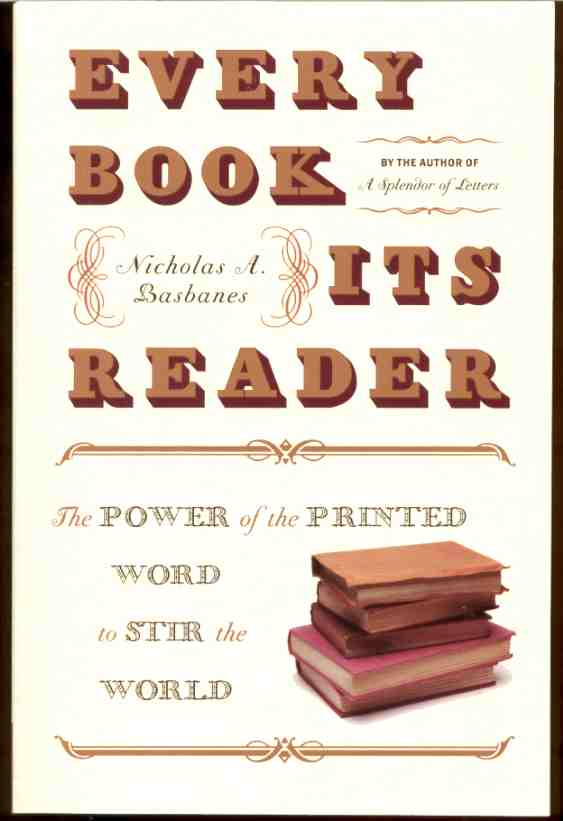 Image for EVERY BOOK ITS READER The Power of the Printed Word to Stir the World