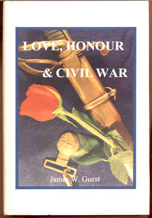 Image for LOVE, HONOUR AND CIVIL WAR