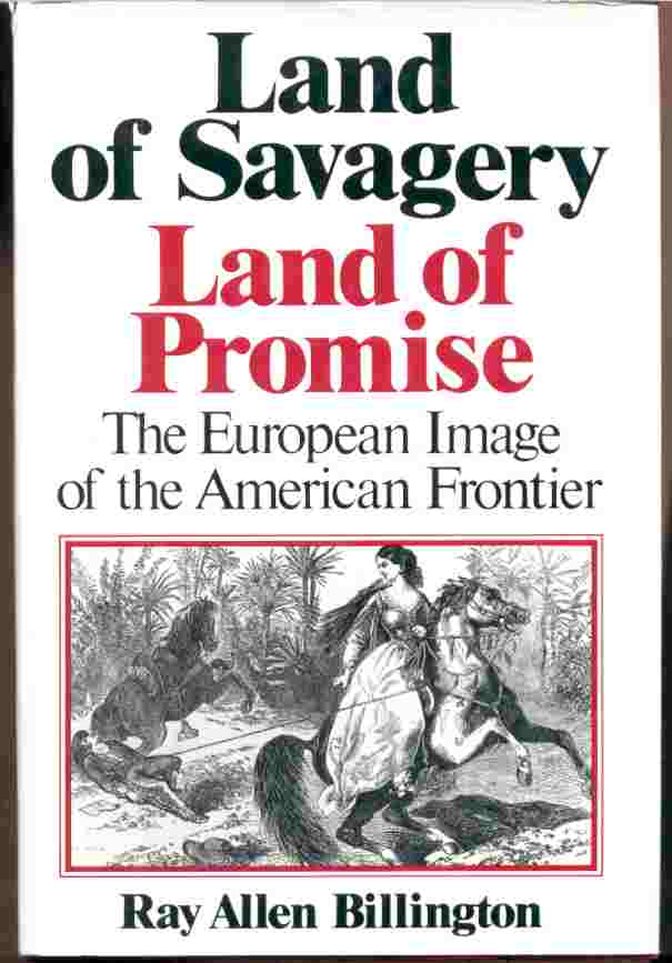Image for LAND OF SAVAGERY, LAND OF PROMISE  The European Image of the American Frontier in the Nineteenth Century