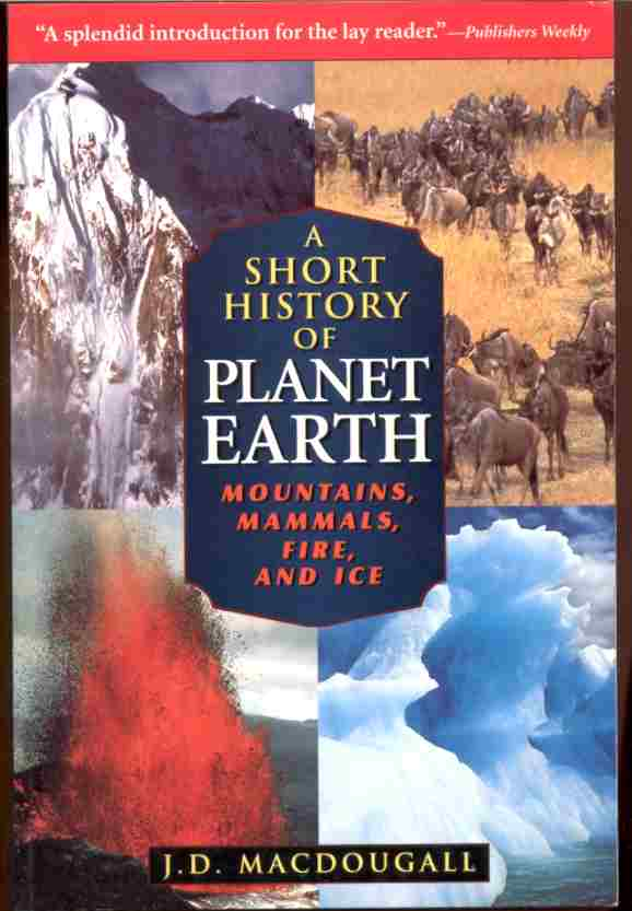 Image for A SHORT HISTORY OF PLANET EARTH Mountains, Mammals, Fire and Ice