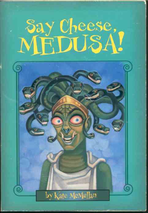Image for SAY CHEESE, MEDUSA!