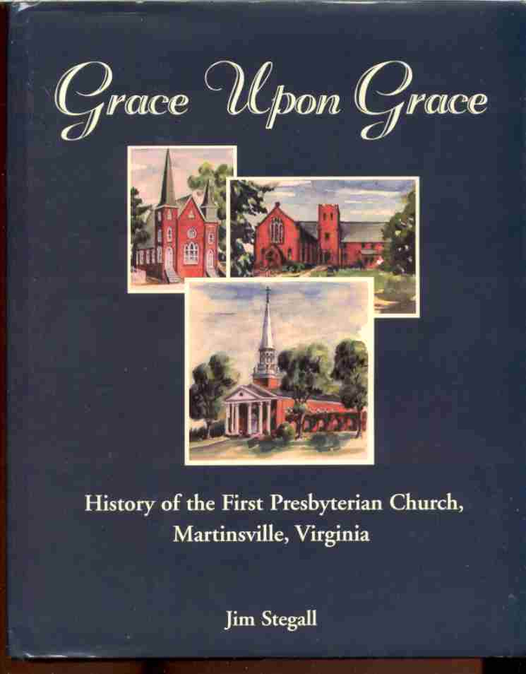 Image for GRACE UPON GRACE  The History of the First Presbyterian Church, Martinsville, Virginia