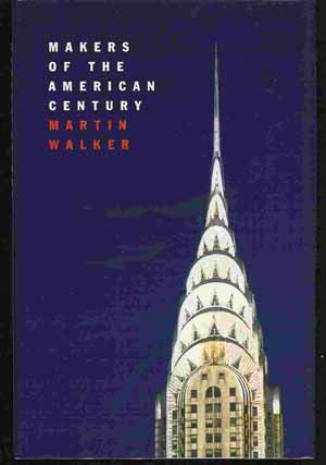 Image for MAKERS OF THE AMERICAN CENTURY A Narrative of Twenty-Six Lives