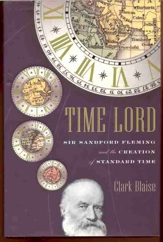 Image for TIME LORD   Sir Sandford Fleming and the Creation of Standard Time