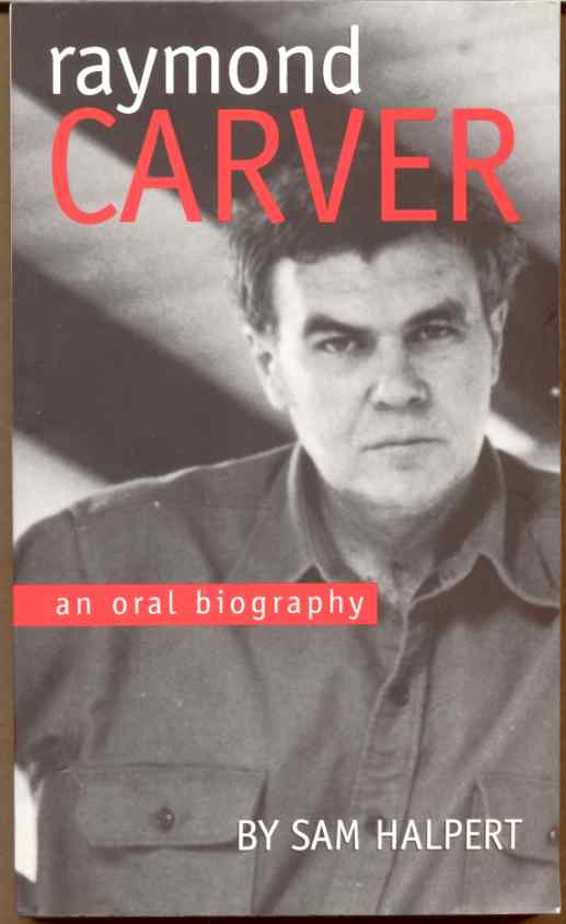 Image for RAYMOND CARVER  An Oral Biography