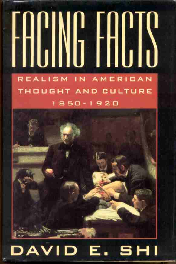 Image for FACING FACTS  Realism in American Thought and Culture, 1850-1920
