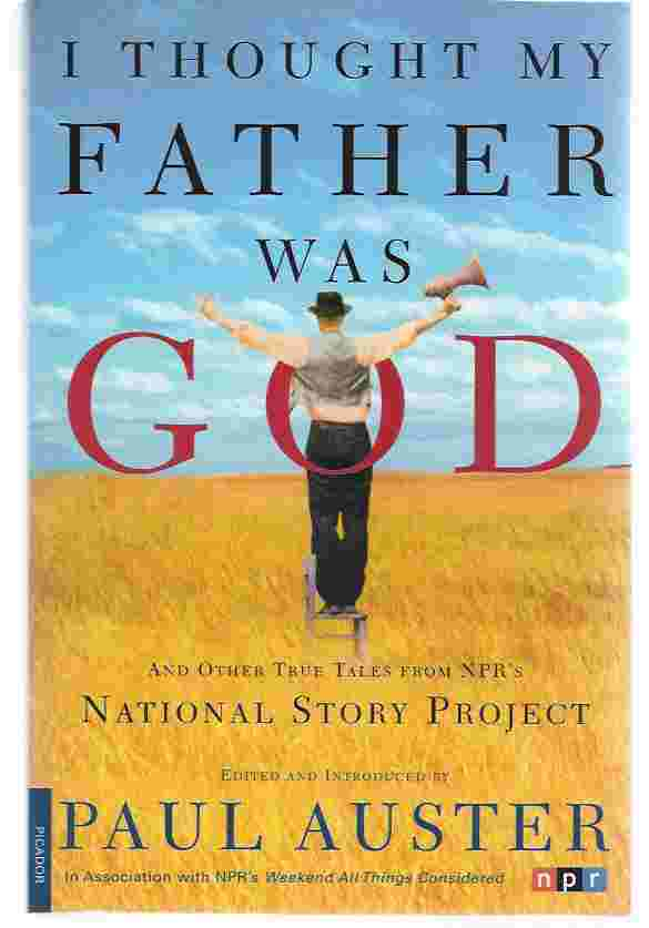 Image for I THOUGHT MY FATHER WAS GOD  And Other True Tales from NPR's National Story Project