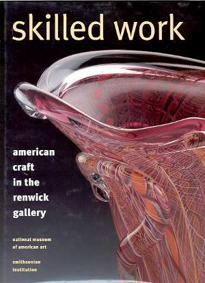 Image for SKILLED WORK, AMERICAN CRAFT IN THE RENWICK GALLERY