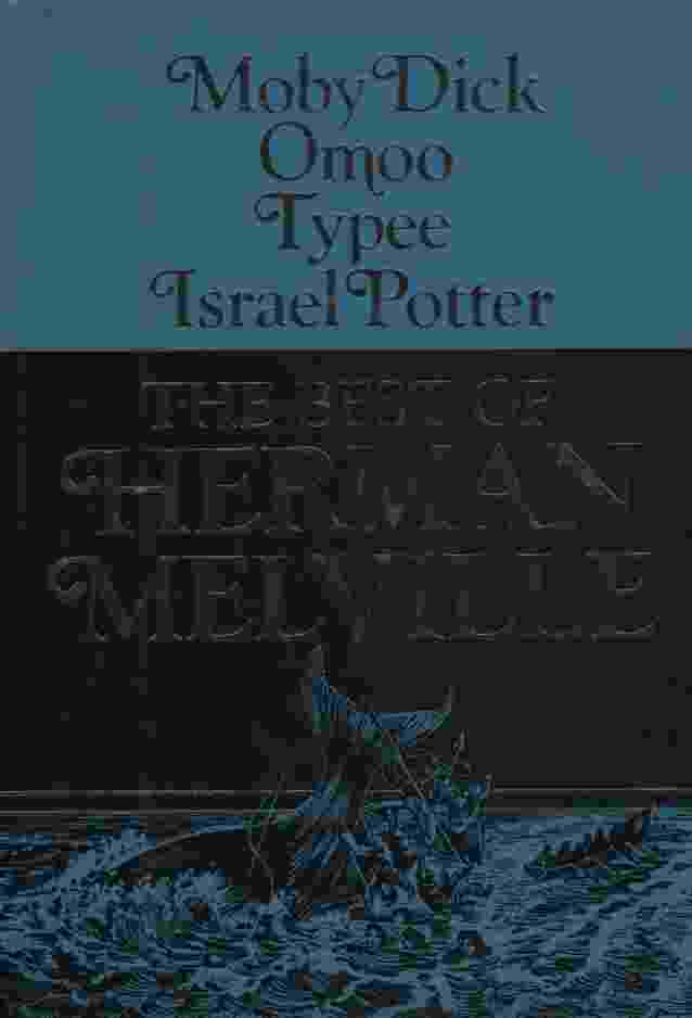 Image for THE BEST OF HERMAN MELVILLE Moby Dick; Omoo; Typee; Israel Potter