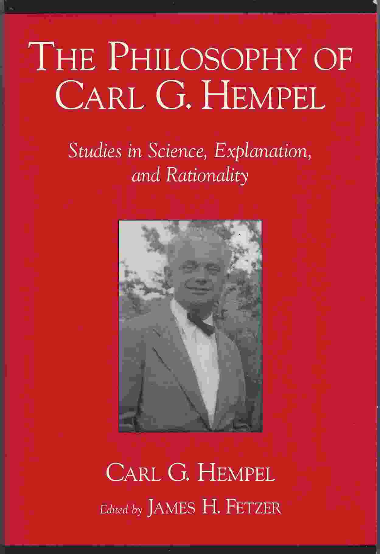 Image for THE PHILOSOPHY OF CARL G. HEMPEL  Studies in Science, Explanation, and Rationality