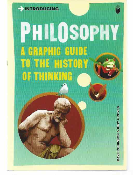Image for INTRODUCING PHILOSOPHY A Graphic Guide to the History of Thinking