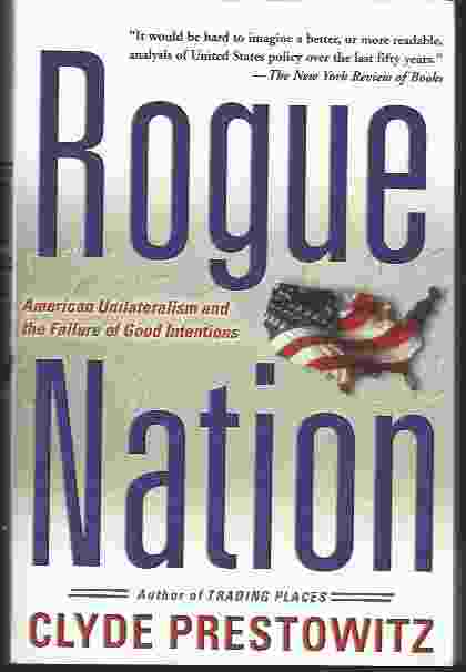 Image for ROGUE NATION American Unilateralism and the Failure of Good Intentions
