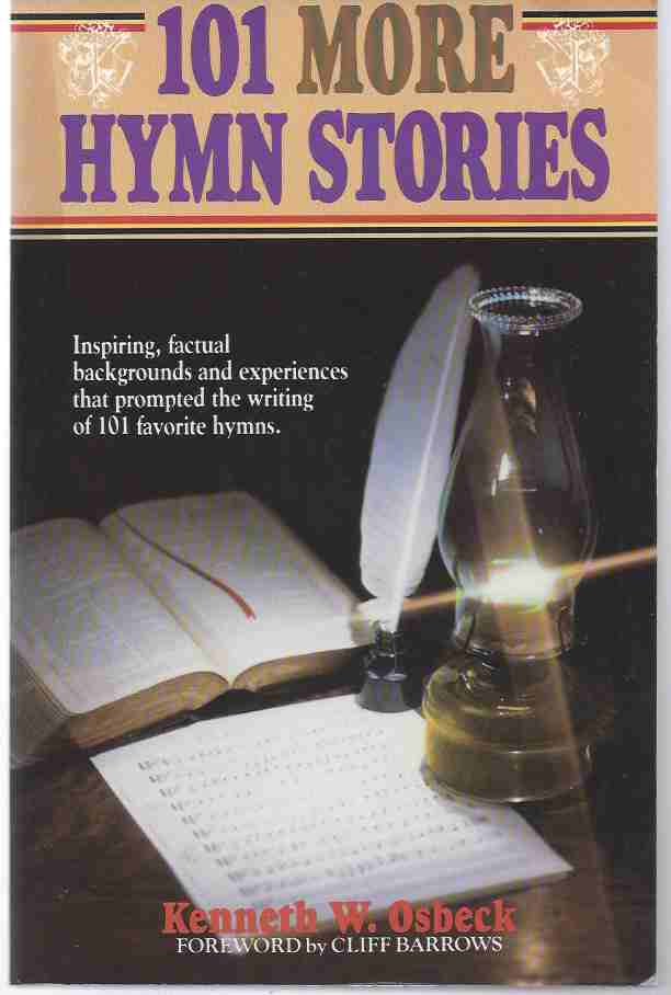 Image for 101 MORE HYMN STORIES  The Inspiring True Stories Behind 101 Favorite Hymns