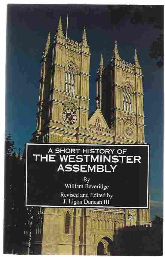 Image for A SHORT HISTORY OF THE WESTMINSTER ASSEMBLY