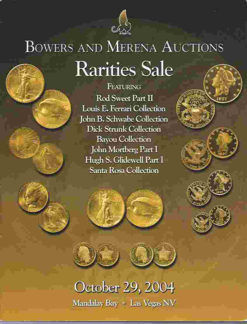 Image for BOWERS AND MERENA AUCTIONS: RARITIES SALE, OCTOBER 29, 2004