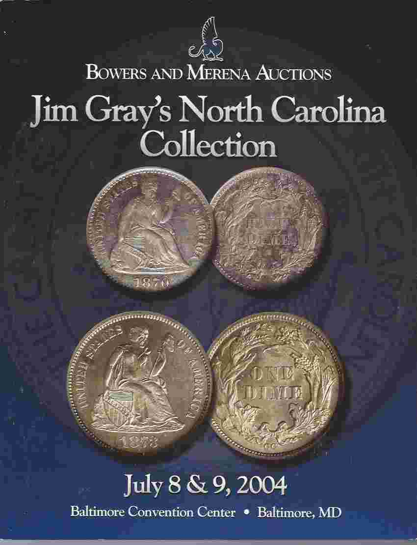 Image for BOWERS AND MERENA AUCTIONS: JIM GRAY'S NORTH CAROLINA COLLECTION