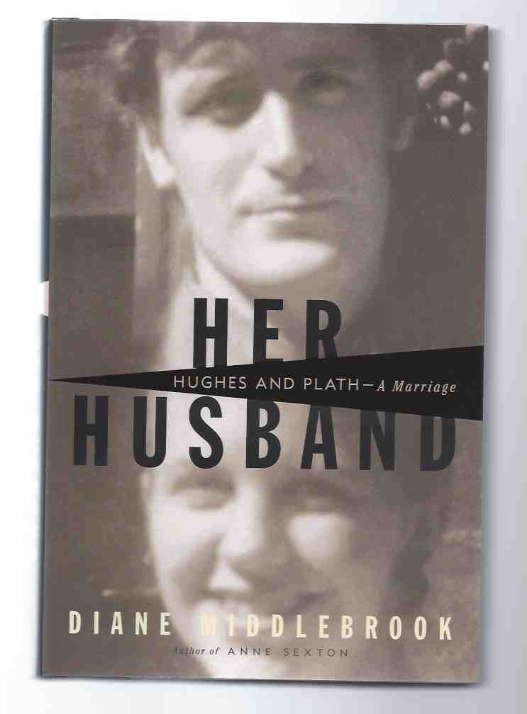 Image for HER HUSBAND  Hughes and Plath, a Marriage
