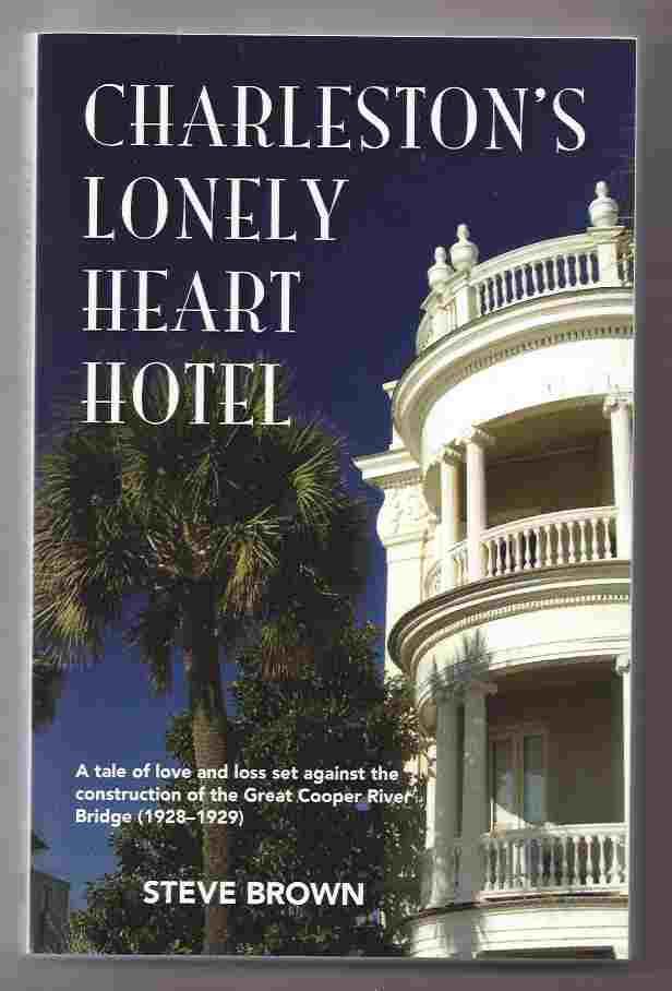 CHARLESTON'S LONELY HEART HOTEL