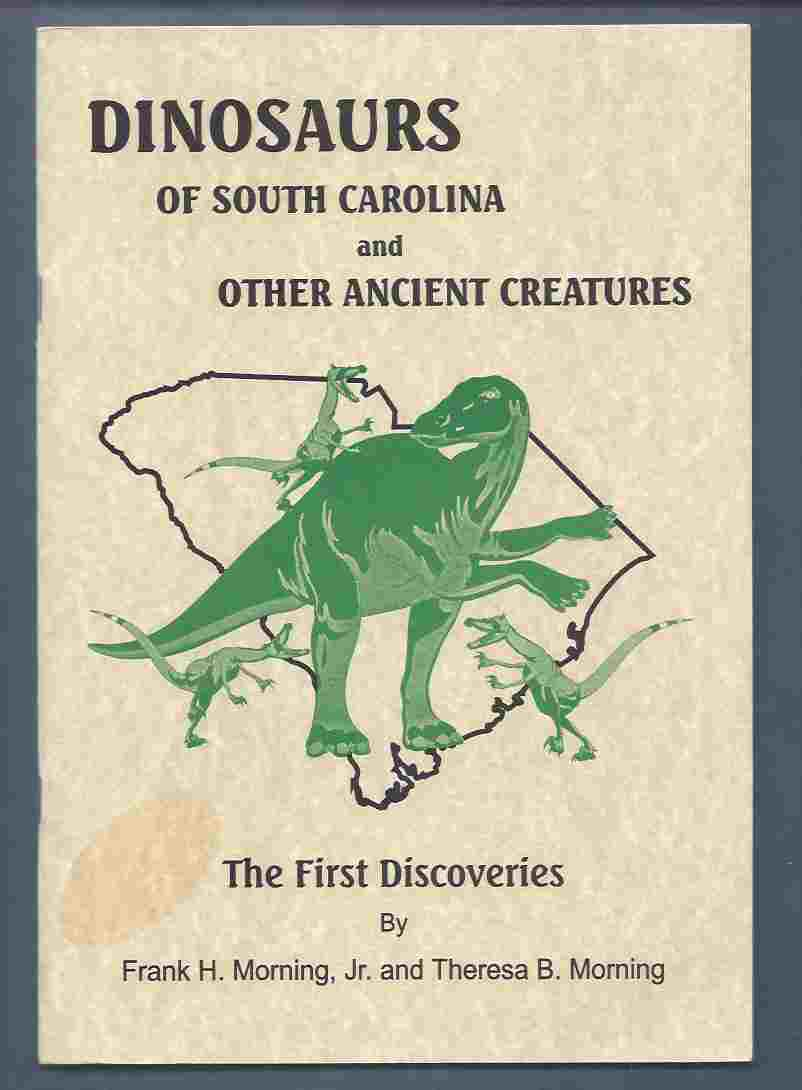 Image for DINOSAURS OF SOUTH CAROLINA AND OTHER ANCIENT CREATURES The First Discoveries