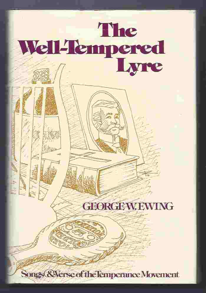 Image for THE WELL-TEMPERED LYRE  Songs and Verse of the Temperance Movement