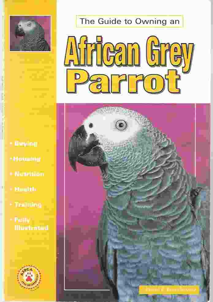 Image for THE GUIDE TO OWNING AN AFRICAN GREY PARROT