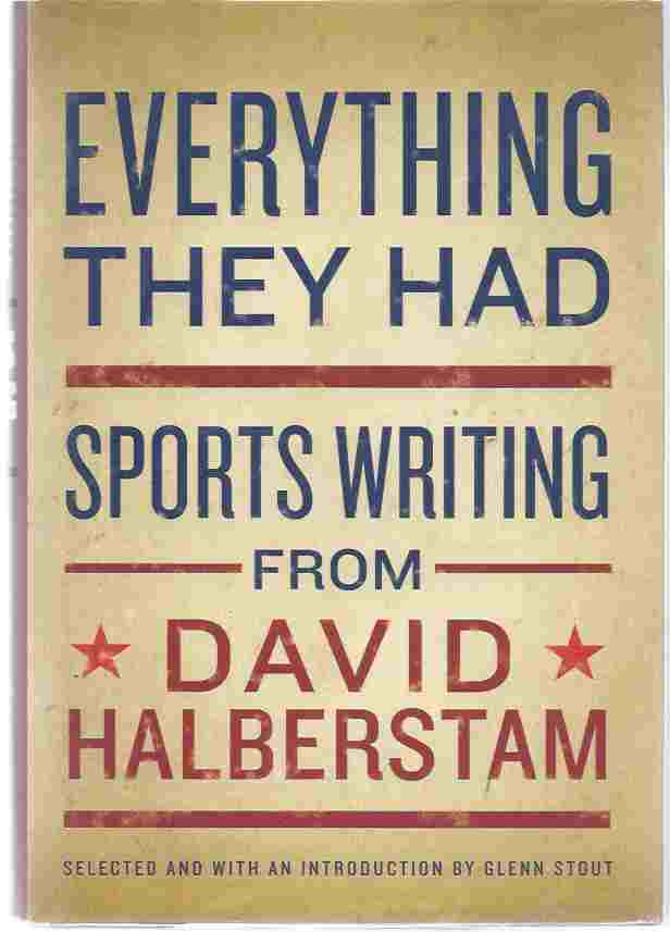 Image for EVERYTHING THEY HAD, SPORTS WRITING FROM DAVID HALBERSTAM