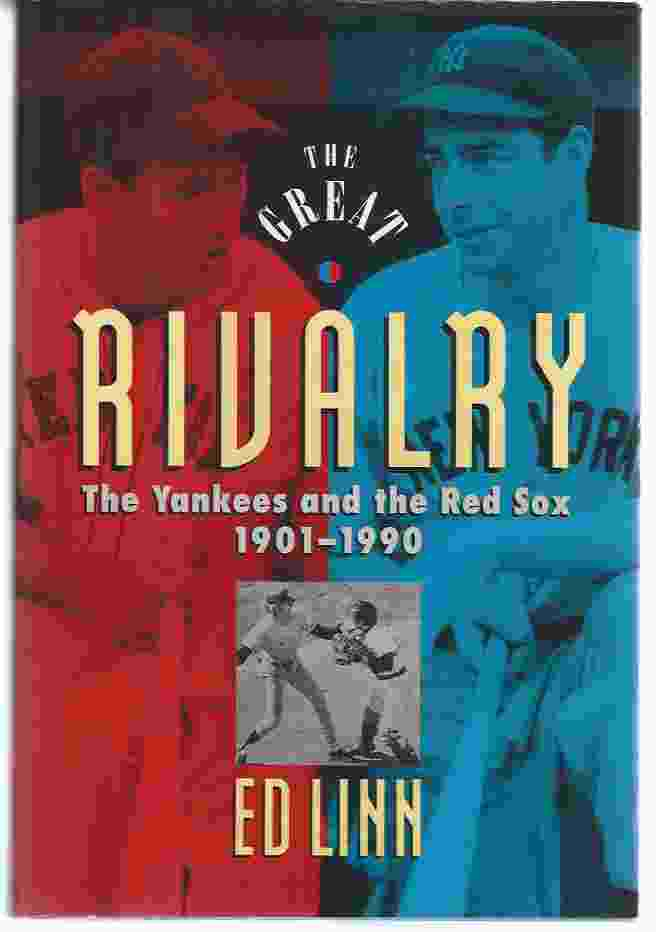 Image for THE GREAT RIVALRY: THE YANKEES AND THE RED SOX, 1901-1990