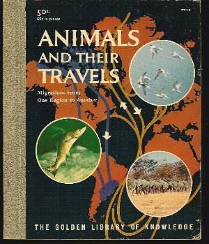 Image for ANIMALS AND THEIR TRAVELS Migrations from One Region to Another