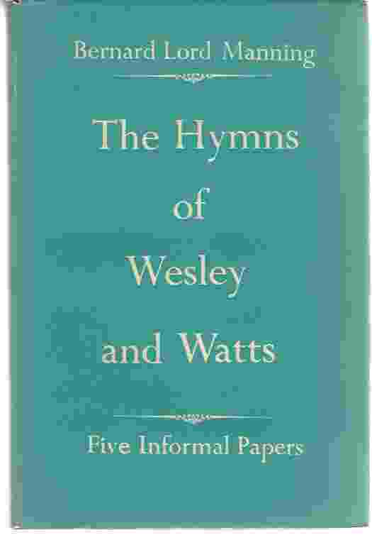 Image for THE HYMNS OF WESLEY AND WATTS Five Informal Papers