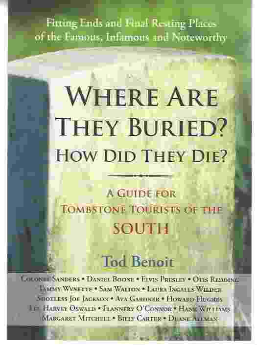Image for WHERE ARE THEY BURIED? HOW DID THEY DIE?  A Guide for Tombstone Tourists of the South