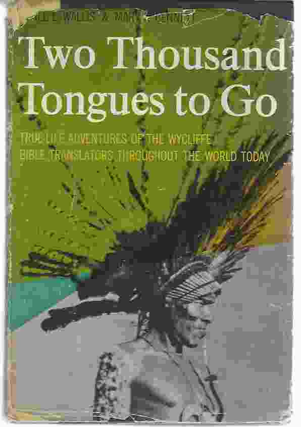 Image for TWO THOUSAND TONGUES TO GO The Story of the Wycliffe Bible Translators
