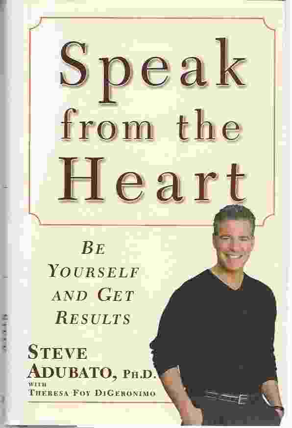 Image for SPEAK FROM THE HEART  Be Yourself and Get Results