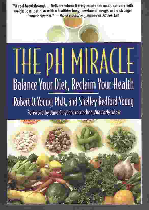 Image for THE PH MIRACLE  Balance Your Diet, Reclaim Your Health