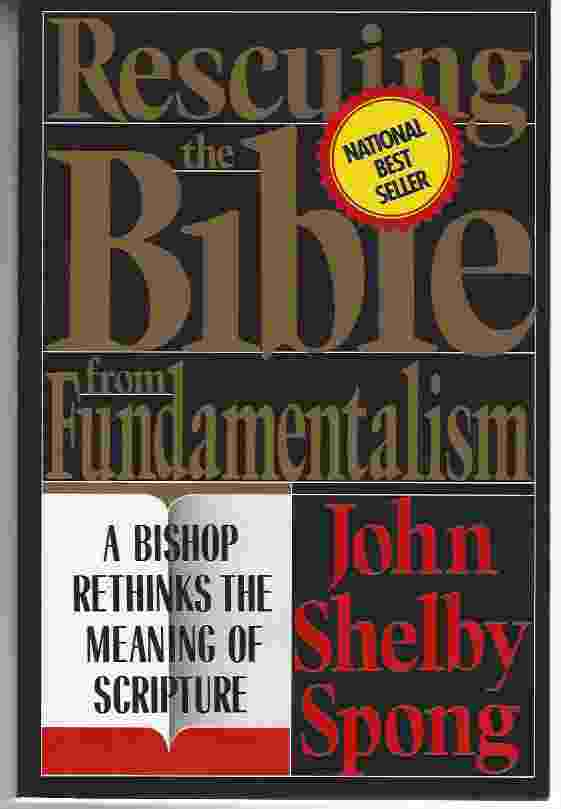 Image for RESCUING THE BIBLE FROM FUNDAMENTALISM A Bishop Rethinks the Meaning of Scripture