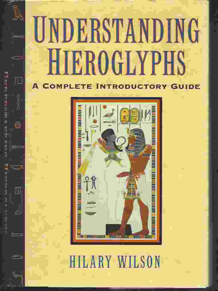 Image for UNDERSTANDING HIEROGLYPHS. A COMPLETE INTRODUCTORY GUIDE