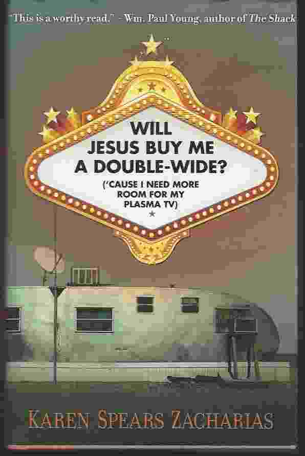 Image for WILL JESUS BUY ME A DOUBLE-WIDE? 'Cause I Need More Room for My Plasma TV