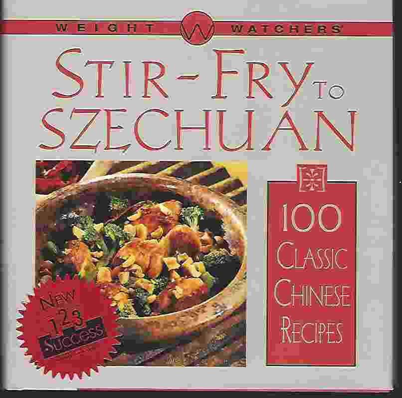 Image for WEIGHT WATCHERS STIR-FRY TO SZECHUAN  100 Classic Chinese Recipes