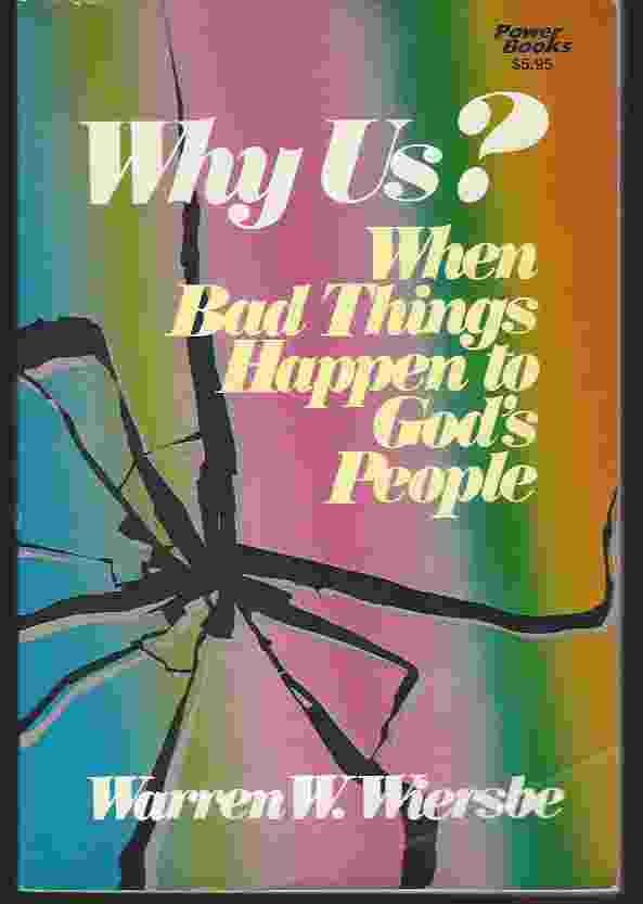 Image for WHY US? WHEN BAD THINGS HAPPEN TO GOD'S PEOPLE