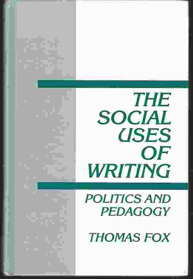 Image for THE SOCIAL USES OF WRITING  Politics and Pedagogy