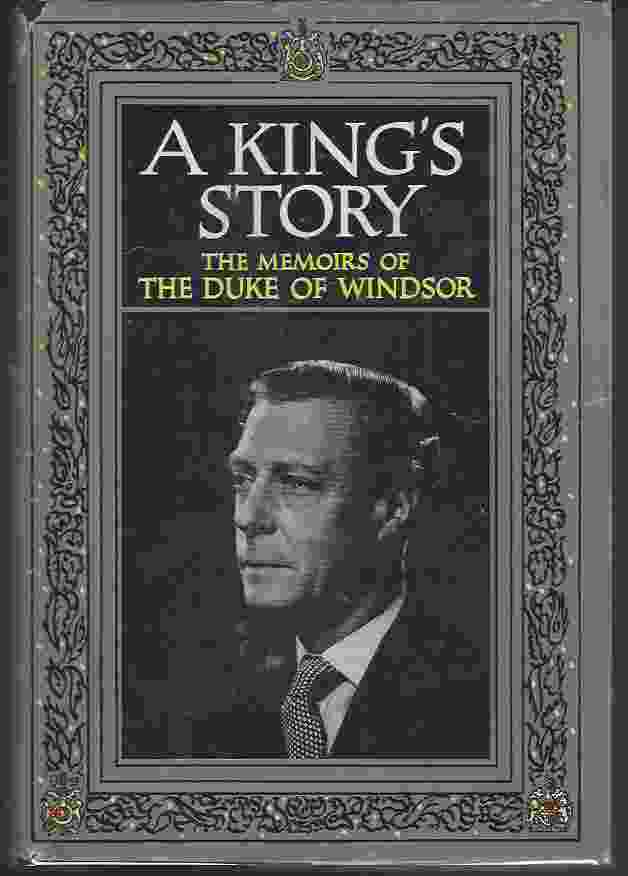 Image for A KING'S STORY The Memoirs of the Duke of Windsor